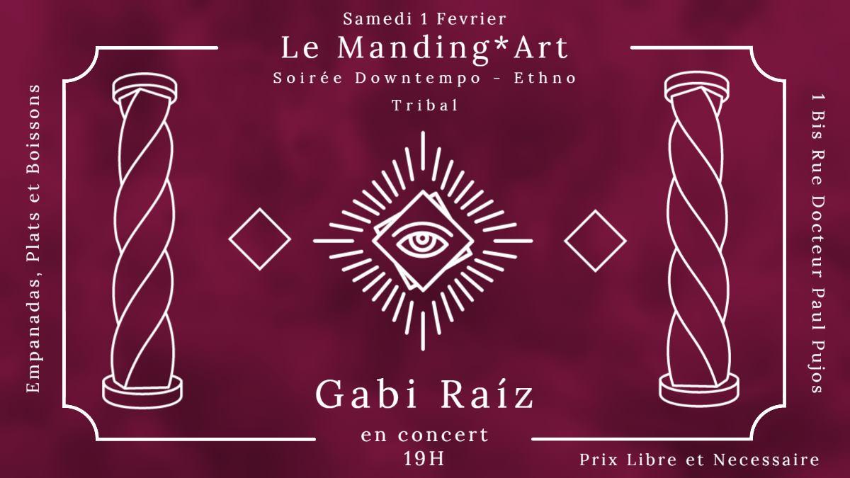 Soirée Downtempo - Ethno Tribal //Gabi Raíz// Samedi 1er février