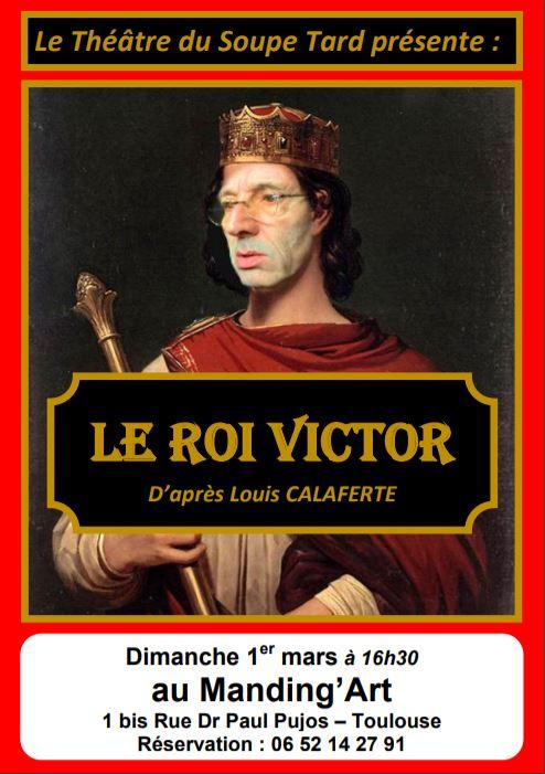 Le Théâtre du Soupe Tard présente Le roi Victor au Manding'art à Toulouse